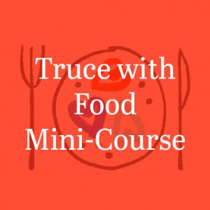 work with me truce with food mini-course