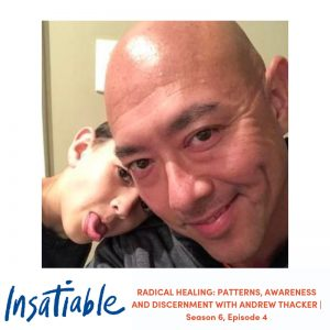 image Insatiable podcast andrew thacker radical healing patterns awareness and discernment