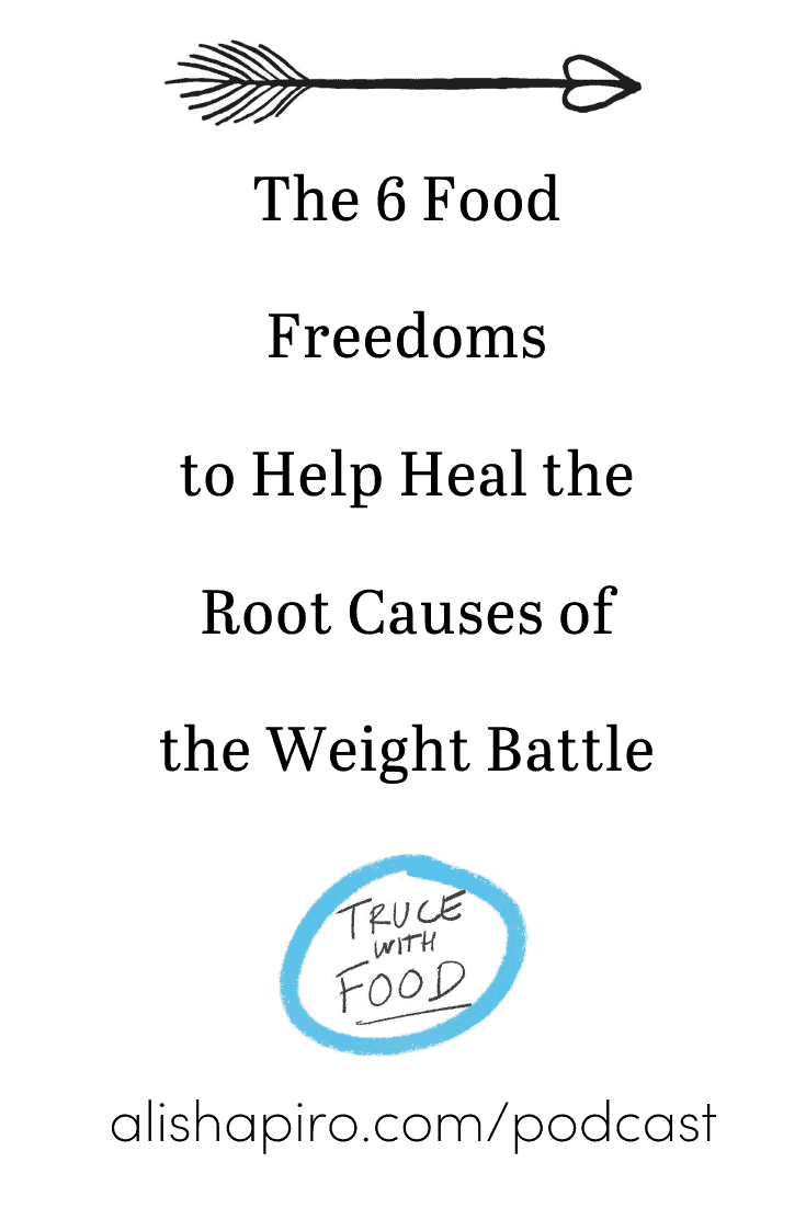 The 6 Food Freedoms to Help Heal the Root Causes of the Weight Battle