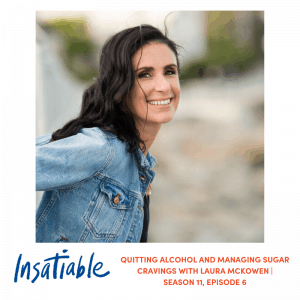 Quitting Alcohol and Managing Sugar Cravings with Laura McKowen