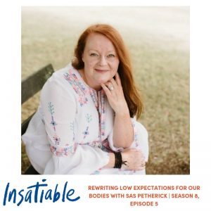 Rewriting Low Expectations for our Bodies with Sas Petherick