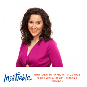 How to Eat to Fix and Optimize Your Period with Alisa Vitti