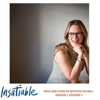 banner Insatiable podcast pros and cons of intuitive eating