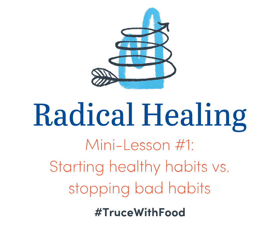 image truce with food blog mini-lessons starting healthy habits vs stopping bad habits