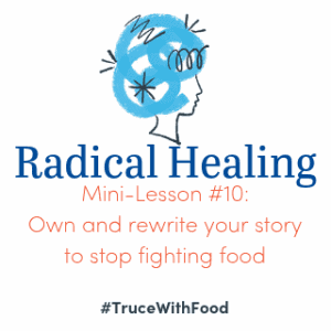 Own and rewrite your story to stop fighting food